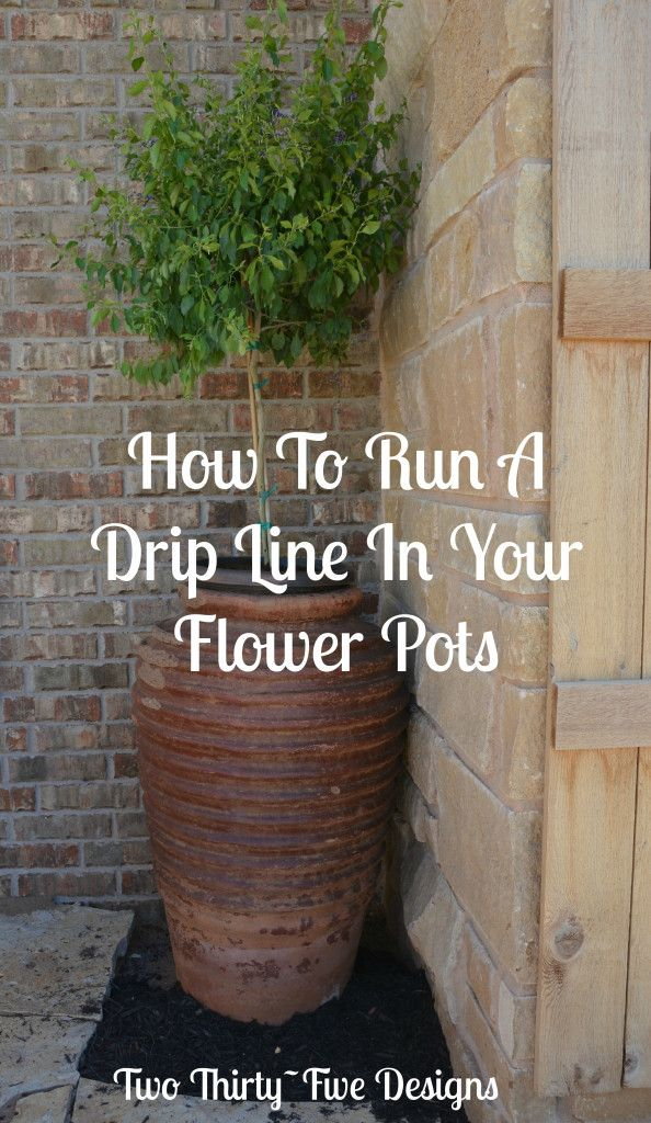 How To Run A Drip Line In Your Flower Pots TwoThirtyFiveDesigns.com