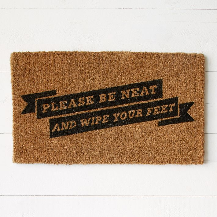 Please Be Neat And Wipe Your Feet West Elm Door Mat