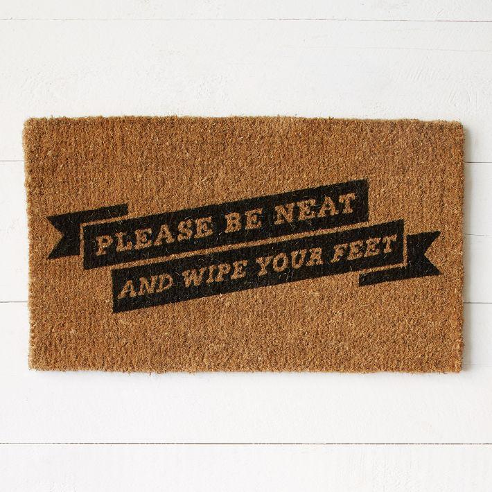 Please Be Neat And Wipe Your Feet West Elm Door Mat